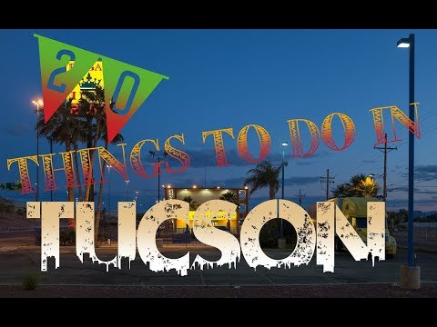 Top 20 Things To Do In Tucson, Arizona