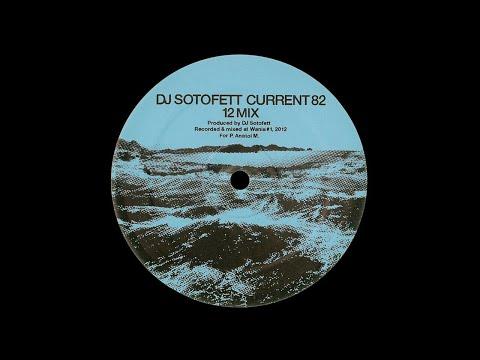 DJ Sotofett - Current 82 (12 Mix)