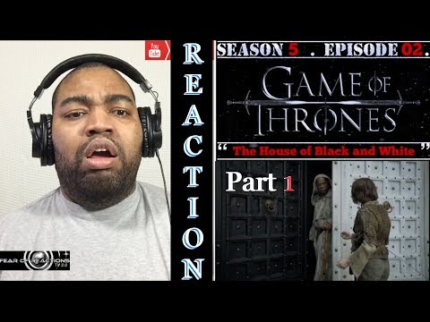 """Game of Thrones 5x02 """"The House of Black and White"""" (Part 1) REACTION"""