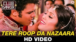 Tera Roop Da Nazaara - Club Dancer | Sunidhi Chauhan & Varinder Vizz | Jig Videos