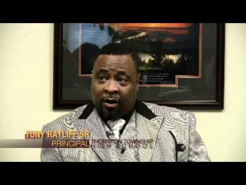 Thornton Township High School Principal Mr. Tony Ratliff on CHANGE
