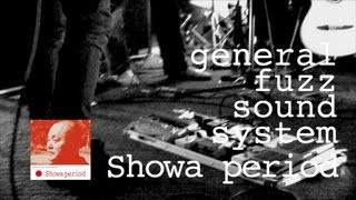 general fuzz sound system -『Showa period』Trailer