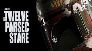 Boba Fett -  The Twelve Parsec Stare