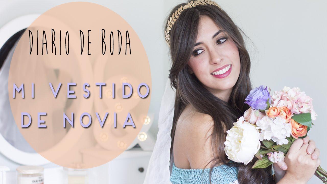 Diario de boda | Mi vestido de novia - YouTube