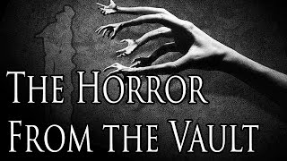 """The Horror from The Vault"" by Issac Boissonneau 