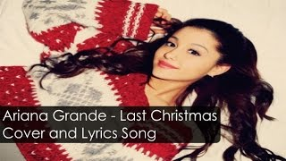 [NEW] Ariana Grande - Last Christmas Cover and Lyrics Song