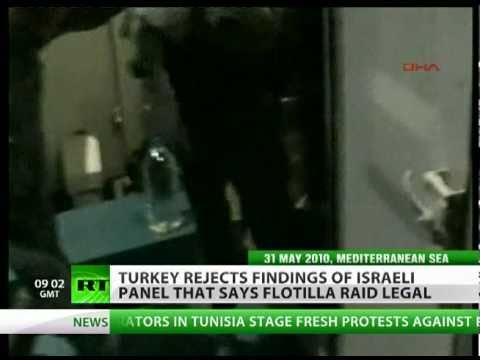 Legal - Not! Turkey dismisses Israel report defending Flotilla raid