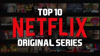Top 10 Best Netflix Original Series to Watch Now 2018