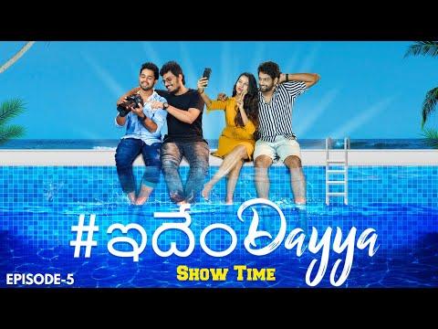 Idendayya Telugu Comedy Web Series | Show Time | Episode 5 | Raghuveer | Aadhan Originals