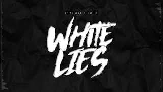 Dream State - White Lies