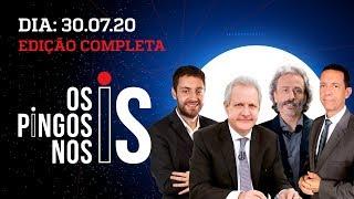 Os Pingos Nos Is - 30/07/20 - COMENTARISTAS NA LIVE / CPI DA LAVA JATO / BOLSONARO NO NORDESTE