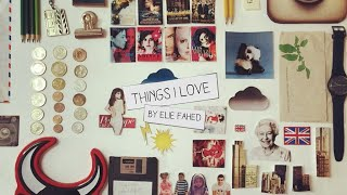 Things I Love | By Elie Fahed