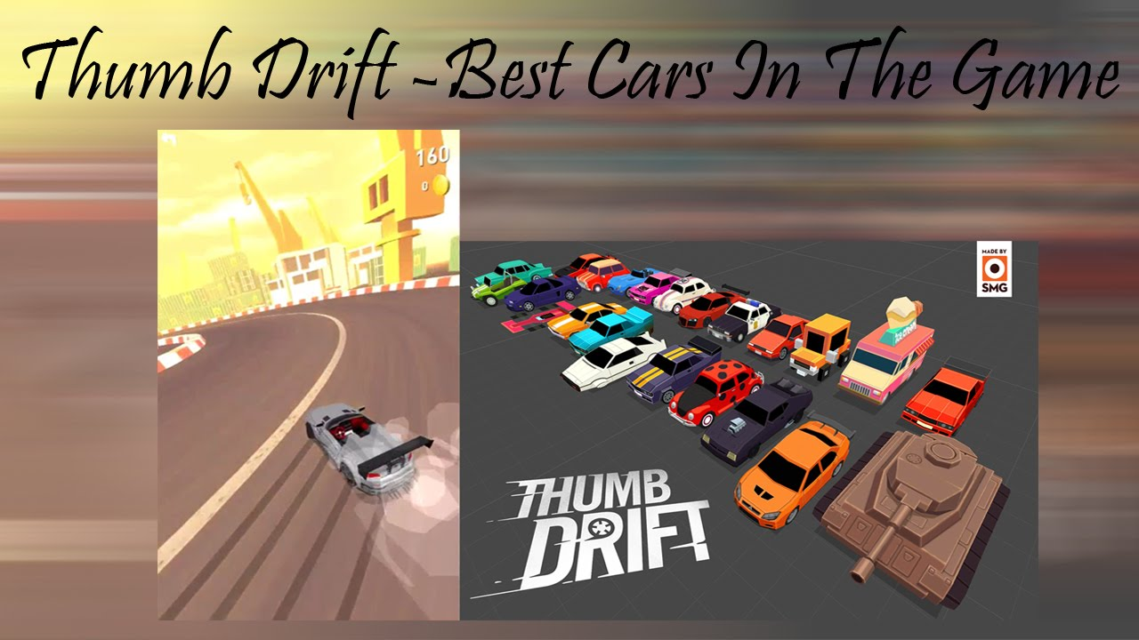 Thumb Drift Best Cars In The Game Youtube