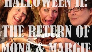 How I Seize It #137: HALLOWEEN 2: THE RETURN OF MONA & MARGIE