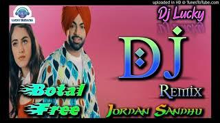 Botal Free Jordan Sandhu Punjabi Dhol Dj Remix  Ft. Dj Lucky Budania