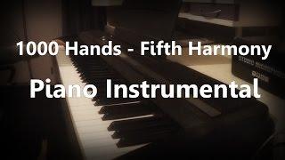 1000 Hands - Fifth Harmony - Piano Instrumental
