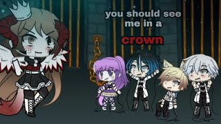 Download you should see me in a crown [клип Gacha Life ] Mp3 and Videos