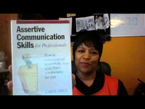 Assertive Communication Skills For Professionals By Carol Price