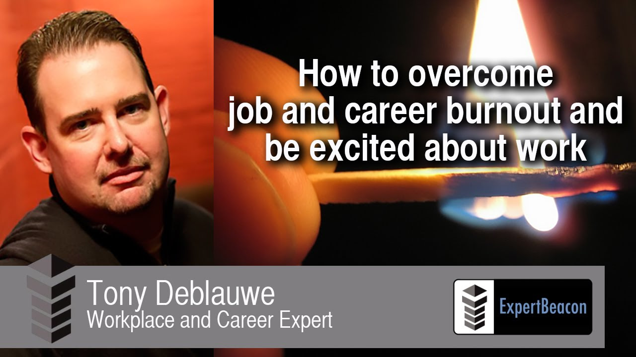 how to overcome job and career burnout and be excited about work