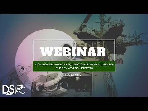 """DSIAC Webinar: """"High-Power, Radio Frequency/Microwave-Directed Energy Weapon Effects"""""""