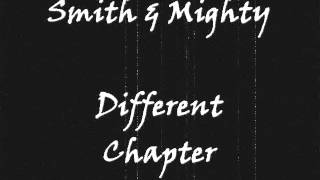 Smith & Mighty - Different Chapter