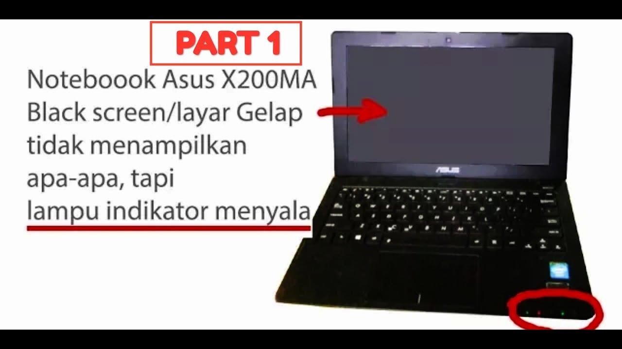Mengatasi Notebook Asus X200ma Layar Gelap Hitam Black Screen