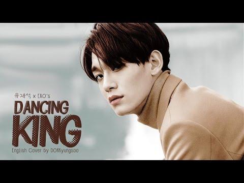 EXO x Yoo Jae Suk - Dancing King (English Cover)