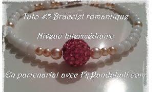 Tuto #5 Bracelet romantique facile et rapide - Fr.pandahall.com