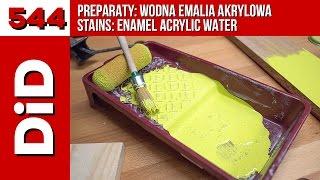 544. Preparaty: wodna emalia akrylowa / Stains: Enamel Acrylic water