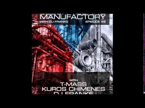 Czech Techno Manufactory with Dj Franke | Episode #8 : T-Mass