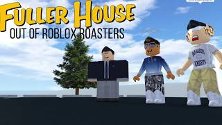 Fuller House of Roblox Roasters [INTRO]
