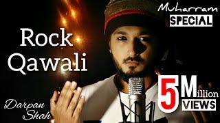 Chadhta Suraj Dheere Dheere | Rock Qawali | Muharram Special | Darpan Shah