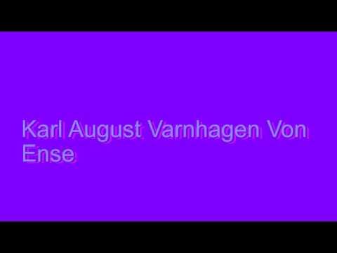 How to Pronounce Karl August Varnhagen Von Ense