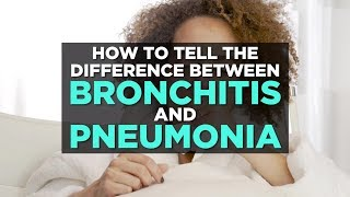 How to Tell the Difference Between Bronchitis and Pneumonia | Health