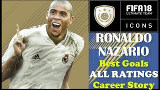 Best Of FIFA 18 RONALDO NAZARIO Amazing Goals Skills New ICON Official Career Story ALL Ratings