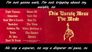 Macklemore & Ryan Lewis - Let's Eat Ft. Xperience  Lyrics Sub ES/EN This unruly mess i've made