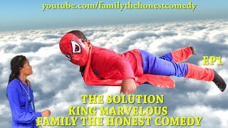 Download Family The Honest Comedy - THE SOLUTION (KING MARVELOUS) (Family The Honest Comedy) EP1