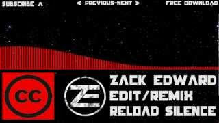 [CCL-House] Zack Edward Remix - Reload Silence [ZE Remix] [Free Download]