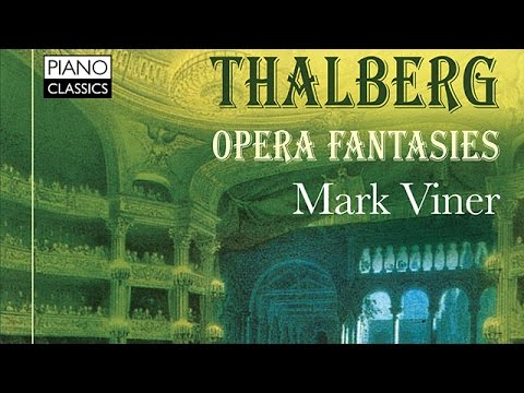 Thalberg Opera Fantasies (Full Album) played by Mark Viner