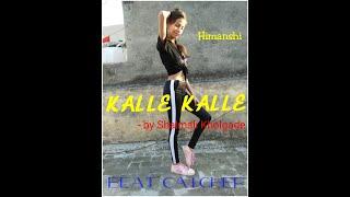 Gambar cover Kalle Kalle | Shalmali Kholgade | Choreographed by Himanshi | Beat Catcher
