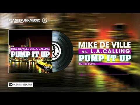 Mike De Ville vs L.A. Calling - Pump It Up -  DJ THT Remix
