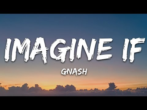 Gnash - Imagine If Ft. Ruth B. (Lyrics)
