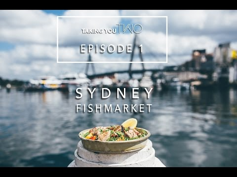 Taking You Two- Episode 1 - Sydney Fish Markets
