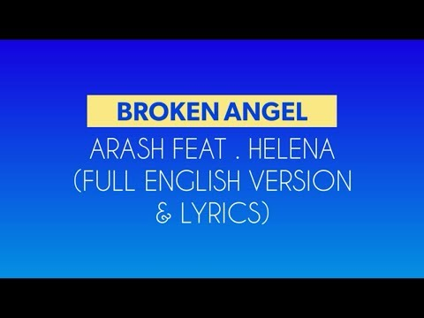 Arash - Broken Angel ( Feat.Helena) ( Full English version lyrics) #arash #lyric