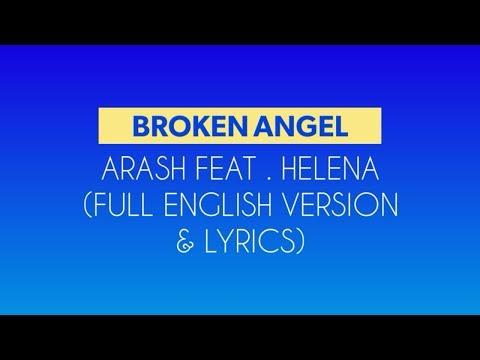 Arash - Broken Angel ( Feat.Helena) ( Full English Version Lyrics)