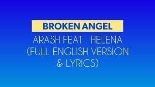 Arash - Broken Angel ( Feat.Helena) ( Full English version lyrics)