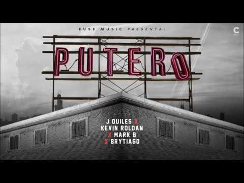 PUTERO - J Quiles x Kevin Roldan x Mark B x Brytiago