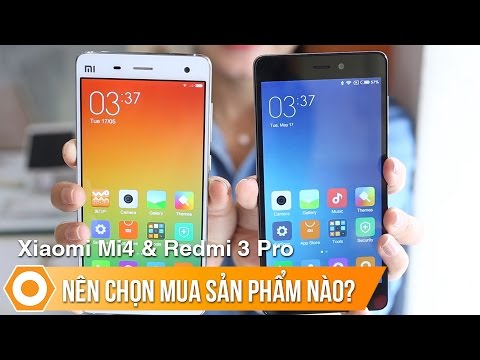 Xiaomi Mi 4 ( Ram 3GB ) vs Redmi 3 Pro nên chọn mua sản phẩm nào ?