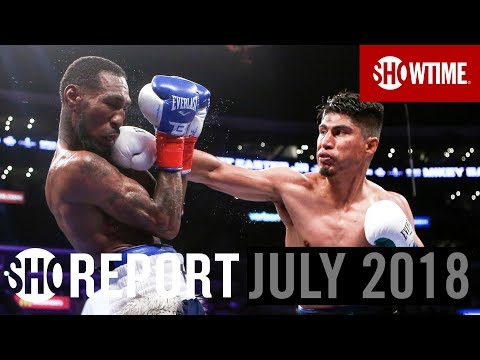 SHO REPORT: July 2018 | SHOWTIME Boxing
