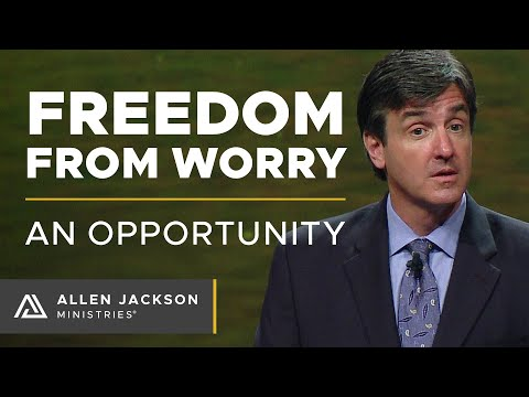 Freedom From Worry, An Opportunity With Pastor G. Allen Jackson